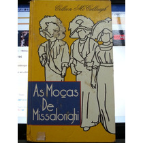 Livro: Mccullough, Colleen - As Moças De Missalonghi