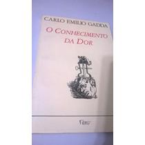 Livro O Conhecimento Da Dor - Carlo Emilio Gadda