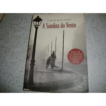 A Sombra Do Vento - Carlos Ruiz ( Fotos Proprias Do Livro )
