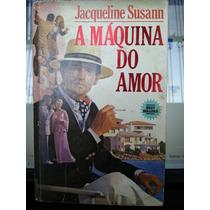 Livro: Susann, Jacqueline - A Máquina Do Amor - Frete Grátis