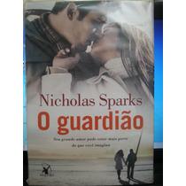 Livro: Sparks, Nicholas - O Guardião - Frete Grátis