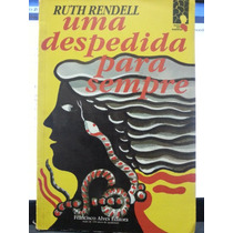 Livro: Rendell, Ruth - Uma Despedida Para Sempre