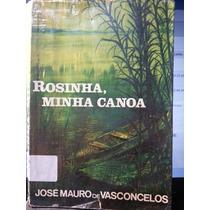Livro: Vasconcelos, José Mauro De - Rosinha, Minha Canoa