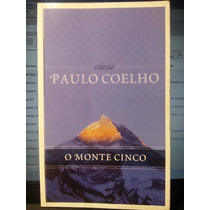 Livro: Coelho, Paulo - O Monte Cinco - Frete Grátis