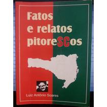 Livro: Soares, Luiz Antônio - Fatos E Relatos Pitorescos
