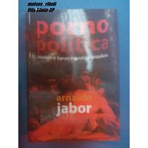 Porno Política Paixôes Etaras Na Vida Brasileira A. Jabor ()