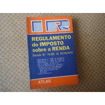 Regulamento Do Imposto Sobre A Renda - Atlas