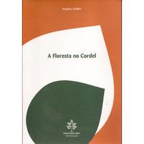 Livro A Floresta No Cordel Angelica Hoffler
