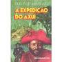 A Expedição Do Axuí - Júlio José Chiavenato
