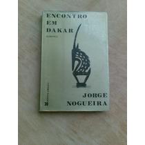 Livro - Encontro Em Dakar - Jorge Nogueira