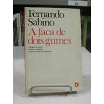 A Faca De Dois Gumes - Fernando Sabino