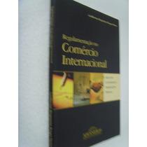 Livro Regulamentação No Comercio Internacional - Guilherme B