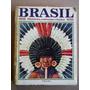 Brasil - Histórias, Costumes E Lendas