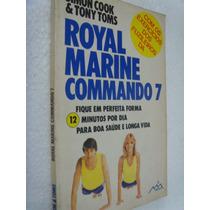Livro Royal Marine Commando 7 - Exercicios Dos Fuzileiros