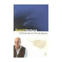 Cronicas De Um Fim De Seculo - Zuenir Ventura