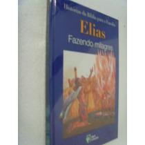 Livro Elias Fazendo Milagres Histórias Bíblia Vol 12