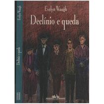Livro Declínio E Queda Evelyn Waugh