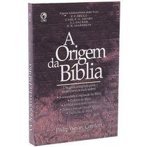 A Origem Da Bíblia - Livro Extraordinário