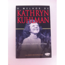 O Melhor De Kathryn Kuhlman - Livro