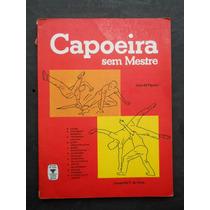 Lamartine P Da Costa - Capoeira Sem Mestre