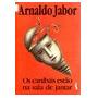 Os Canibais Estao Na Sala De Jantar Arnaldo Jabor - Arnaldo