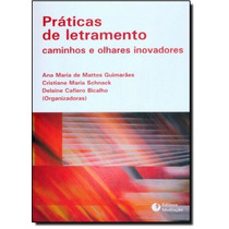 Práticas De Letramento: Caminhos E Olhares Inovadores