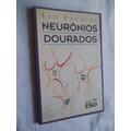 Livro - Ivo Fachini - Neurônios Dourados - Literatura