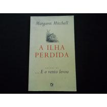 Margaret Mitchell - A Ilha Perdida
