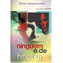 Livro - Zibia Gasparetto - Ninguém É De Ninguém