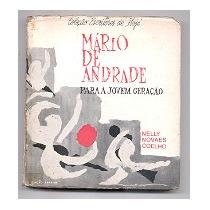 Mario De Andrade Para A Jovem Geracao - Nelly Novaes Coelho