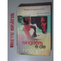 Livro Ninguém É De Ninguém - Zibia Gasparetto (lucius)