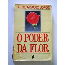 J G De Araujo Jorge - O Poder Da Flor