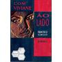 Livro - Com Viviane Ao Lado - Francisco Grijo