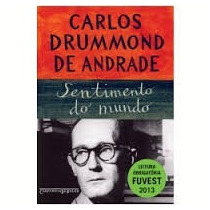 Sentimento Do Mundo - Carlos Drummond De Andrade