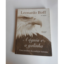 Leonardo Boff - A Águia E A Galinha Uma Metáfora Da Condição