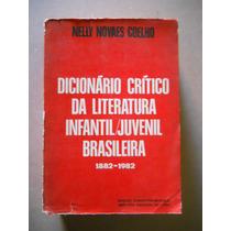 Nelly Novaes Coelho- Dicionário Crítico Da Literatura Infant