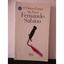 Livro - O Outro Gume Da Faca - Fernando Sabino