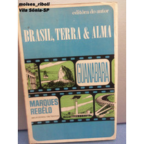 Livro Brasil, Terra & Alma Guanabara Marques Rebêlo *