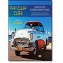 Particular Cuba: A Maior Coleção De Carros Do Planeta