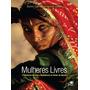 Mulheres Livres 14 Historias De Luta E Resistência Ao Redo