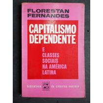 Florestan Fernandes - Capitalismo Dependente E Classes Socia