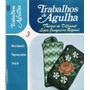 Trabalhos De Agulha - Volume 3 Livro Ediouro Tamanho 20x25cm
