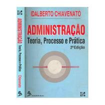 Livro Administração Teoria, Processo E Prática Idalberto Chi