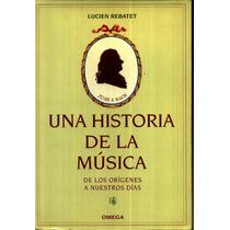 Una Historia De La Musica - Lucien Rebatet