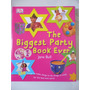 Festas - The Biggest Party Book Ever - 200 Coisas Para Festa