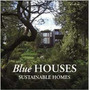 Blue Houses: Sustainable Homes - Cristina Paredes