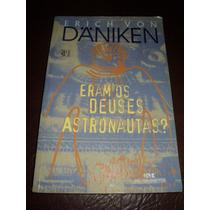 Livro Eram Os Deuses Astronautas? Erich Von Däniken Raro!!!