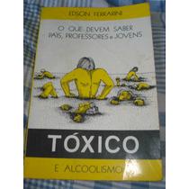 Edson Ferrarini- Tóxico E Alcoolismo- Autografado