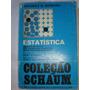 Estatística = Coleção Schaum = Estatistica = Murray Spiegel