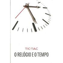 Tic-tac O Relógio E O Tempo